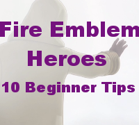 Fire Emblem Heroes Beginner Tips to help you get started